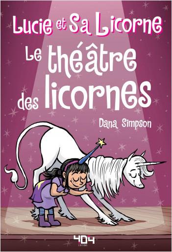 Lucie et Sa Licorne : Le Théâtre des Licornes bande déssinée